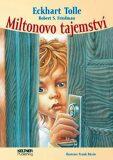 Miltonovo tajemství - Tolle Eckhart,  Frank Riccio, ...