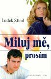 Miluj mě, prosím - Luděk Stínil
