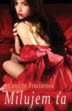 Milujem ťa - Candice Proctor