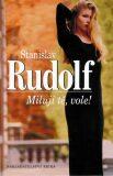 Miluji tě vole! - Stanislav Rudolf