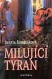 Milující tyran - Renata Šindelářová