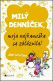 Milý denníček, moja najkamoška sa zbláznila! - Jim Benton
