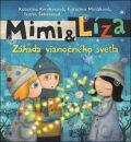 Mimi a Líza. Záhada vianočného svetla - Katarína Kerekesová, ...