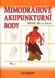 Mimodráhové akupunkturní body - Milan Esler
