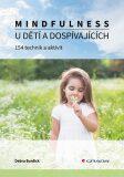 Mindfulness u dětí a dospívajících - Debra Burdick