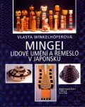 Mingei - Vlasta Winkelhöferová, ...