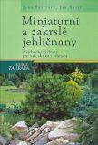 Miniaturní a zakrslé jehličnany - Jana Šustrová; Jan Šustr