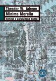 Minima moralia - Theodore W. Adorno