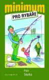 Minimum pro rybáře - Petr Skalka