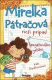 Mirelka Pátračová rieší prípad Špagetového yetiho - Kate Pankhurstová