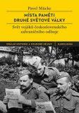 Místa paměti druhé světové války - Svět vojáků československého zahraničního odboje - Pavel Mücke
