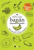 Místo vejce banán - Kateřina Balcarová, ...