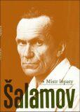 Mistr lopaty - Varlam Šalamov