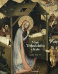 Mistr Třeboňského oltáře - Jan Royt