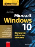 Mistrovství Microsoft Windows 10 - Ed Bott,  Carl Siechert, ...