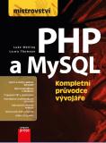 Mistrovství - PHP a MySQL - Luke Welling, Laura Thomson