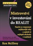 Mistrovství v investování do realit - Naucˇte se rozpoznat nejžhaveˇjší trhy a zajistit si nejlepší obchody v realitách - Ken McElroy