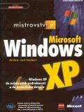 Mistrovství v Microsoft Windows XP - Ed Bott, Carl Siechert