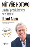 Mít vše hotovo (Umění produktivity bez stresu) - David Allen