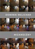 Mizanscény - Dominik Melichar