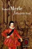 Mladičký král - Robert Merle