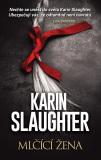 Mlčící žena - Karin Slaughter