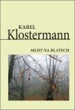 Mlhy na blatech - Karel Klostermann