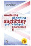 Moderná učebnica angličtiny pre všetkých (ne)náročných - Martina Šipošová, ...