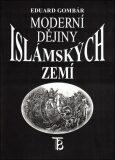 Moderní dějiny islámských zemí - Eduard Gombár