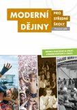Moderní dějiny pro SŠ - Pracovní sešit - kolektiv autorů