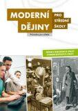 Moderní dějiny pro střední školy Průvodce pro učitele - kolektiv autorů
