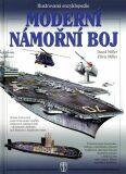 Moderní námořní boj - Ilustrovaná encyklopedie - David Miller
