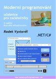 Moderní programování - Učebnice pro začátečníky - Radek Vystavěl