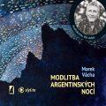 Modlitba argentinských nocí - Marek Orko Vácha