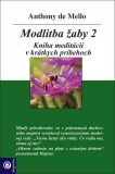 Modlitba žaby 2 - Anthony De Mello