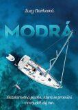 Modrá - Bezstarostná plavba, která se promění v mrazivě zlý sen - Lucy Clarkeová