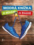 Modrá knížka o běhání a o životě - Pavel Kosorin, Miloš Škorpil