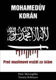 Mohamedův korán - Proč muslimové vraždí za islám - McLoughlin Peter, ...
