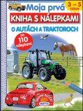 Moja prvá kniha s nálepkami O autách a traktoroch -