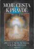 Moje cesta k pravdě - Miloslav Král