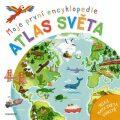 Moje první encyklopedie Atlas světa - Philip Steele