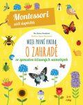 Moje první kniha o zahradě - Chiara Piroddiová