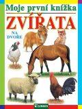 Moje první knížka - Zvířata na dvoře - kolektiv autorů