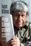 Moje šílené století (souborné vydání) - Ivan Klíma