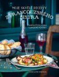 Moje skvělé recepty z francouzského bistra - Weberová Anne-Katrin