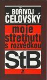Moje střetnutí s rozvědkou StB - Bořivoj Čelovský