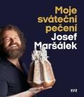 Moje sváteční pečení - Josef Maršálek