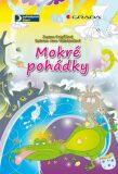 Mokré pohádky - Zuzana Pospíšilová, ...
