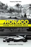 Monaco: Inside F1´s Greatest Race - Folley Malcolm