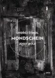 Mondschein - Ondřej Štindl, Josef Bolf